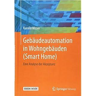 Gebäudeautomation in Wohngebäuden (Smart Home): Eine Analyse der Akzeptanz