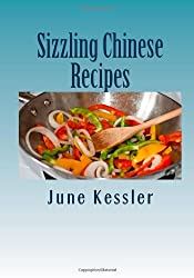 Sizzling Chinese Recipes: Easy Chinese: Volume 2 (Delicious Recipes)