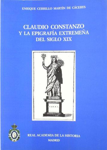 Claudio Constanzo y la epigrafía extremeña del siglo XIX (Antiquaria Hispánica.) por Enrique Cerrillo Martin de Cáceres