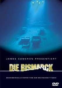 James Cameron präsentiert: Die Bismarck - Geheimnisvolle Expedition zur deutschen Titanic