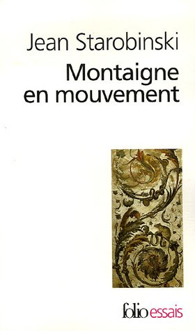 Montaigne en mouvement (Folio Essais) por Jean Starobinski