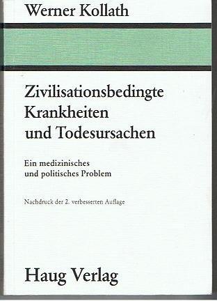 Zivilisationsbedingte Krankheiten und Todesursachen. Ein medizinisches und politisches Problem