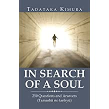 In Search of a Soul: 250 Questions and Answers (Tamashii No Tankyu)