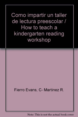 Como impartir un taller de lectura preescolar / How to teach a kindergarten reading workshop por C- Martinez R. Fierro Evans