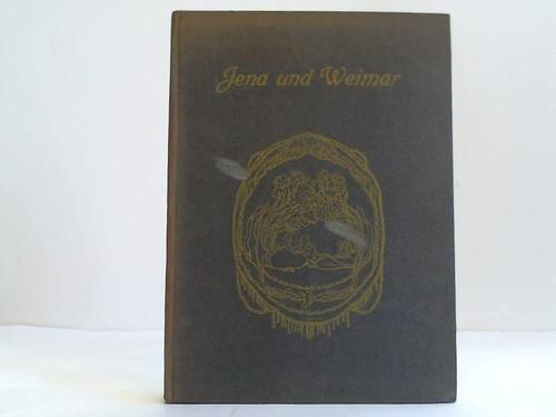 Jena und Weimar. Ein Almanach des Verlages Eugen Diedrichs in Jena 1908