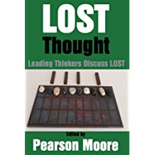 LOST Thought: Leading Thinkers Discuss LOST (English Edition)