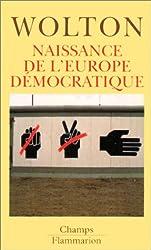NAISSANCE DE L'EUROPE DEMOCRATIQUE. La dernière utopie