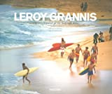 Leroy Grannis : Surf Photography of the 1960s and 1970s