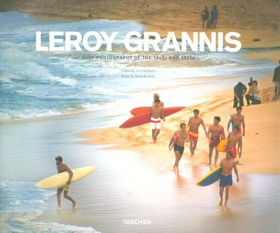 LeRoy Grannis: Surf Photography of the 1960s and 1970s (English, French & German Text) par Steve Barilotti