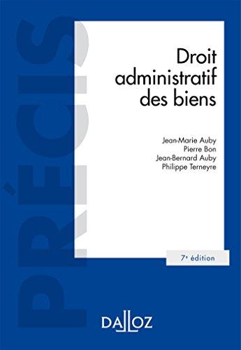Droit administratif des biens - 7e éd. par Jean-Marie Auby