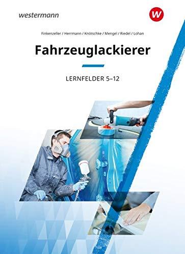 Maler und Lackierer: Fahrzeuglackierer: Lernfelder 5 - 12: Schülerband