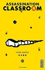 Assassination Classroom, tome 17 par Yusei Matsui