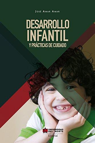 Desarrollo infantil y prácticas del cuidado por Jose Amar