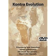 Kontra Evolution. Dinosaurier und Menschen lebten gemeinsam: Die Urzeit war gestern - Eiszeit Märchenzeit. DVD-Video 108 Min.