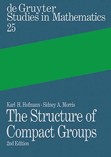 The Structure of Compact Groups: A Primer for Students - A Handbook for the Expert (De Gruyter Studies in Mathematics, Band 25)