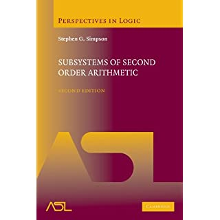 Subsystems of Second Order Arithmetic: Second Edition (Perspectives in Logic)