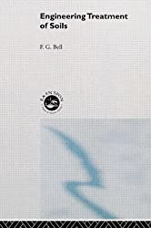 Engineering Treatment of Soils by Fred Bell (1993-05-06)