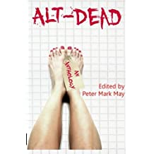 Alt-Dead: The Alternative Dead Anthology (Volume 1)