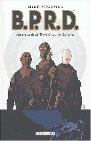 B.P.R.D., tome 1 : Au creux de la terre et autres Histoires