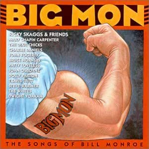 Big Mon-Songs of Bill Monroe