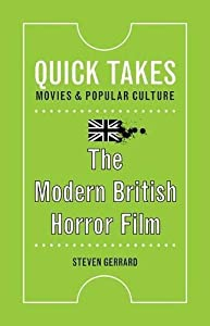 The Modern British Horror Film (Quick Takes: Movies and Popular Culture) from Rutgers University Press