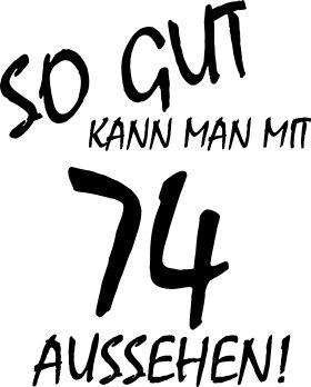 Mister Merchandise Cooles Herren T-Shirt So gut kann man mit 74 aussehen! Jahre Geburtstag Grau