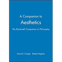 A Companion to Aesthetics (Blackwell Companions to Philosophy)