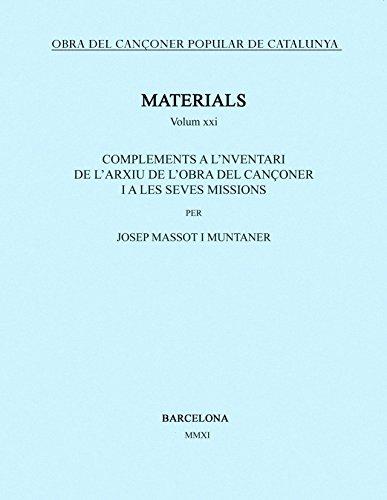 Descargar Libro Obra del Cançoner Popular de Catalunya. Volum XXI.: Complements de l'arxiu de l'obra del cançoner i a les seves missions de Josep Massot i Muntaner