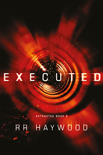 Executed (Extracted Trilogy Book 2) by RR Haywood