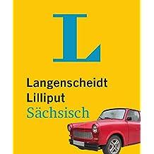 Langenscheidt Lilliput Sächsisch: Sächsisch-Hochdeutsch/Hochdeutsch-Sächsisch (Langenscheidt Dialekt-Lilliputs)