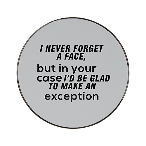 Metal Round Fridge magnético with I Never Forget a Face, but in...