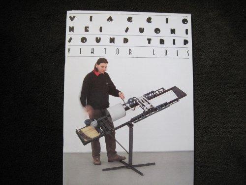 Viktor Lois. Viacchio nei suoni/Sound trip. Ausstellungskat. Biennale di Venezia, Ungarischer...