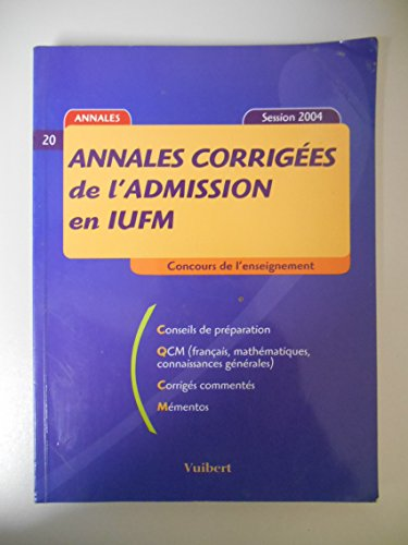 Annales corrigées de l'admission en IUFM / Concours de l'enseignement / Réf18731