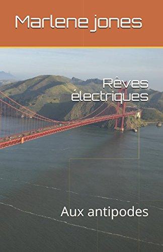 Rêves électriques: Aux antipodes par marlene jones Marlene jones