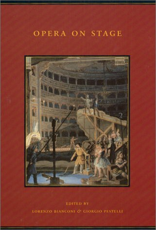 Opera on Stage (History of Italian Opera, Part 2 - Systems) by Lorenzo Bianconi (2002-11-12)