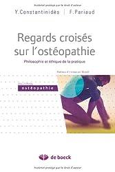 Regards croisés sur l'ostéopathie. Philosophie et éthique de la pratique