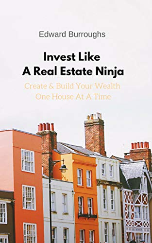 Create & Build Your Wealth One House At A Time: Invest Like ...