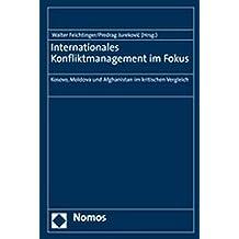 Internationales Konfliktmanagement im Fokus: Kosovo, Moldova und Afghanistan im kritischen Vergleich