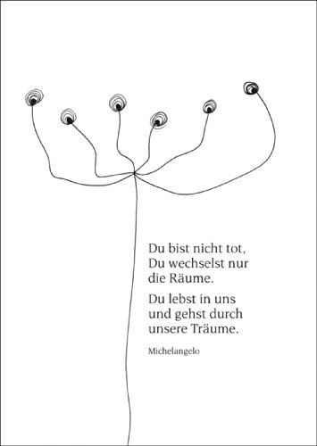 Moderne Trauerkarte mit Michelangelo Zitat: Du bist nicht tot... • auch zum direkt Versenden mit ihrem persönlichen Text als Einleger.