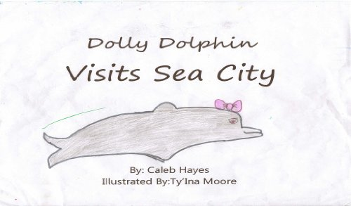 Dolly Dolphin Visits Sea City (English Edition)