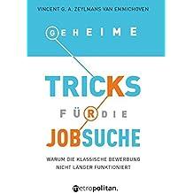 Geheime Tricks für die Jobsuche: Warum die klassische Bewerbung nicht länger funktioniert