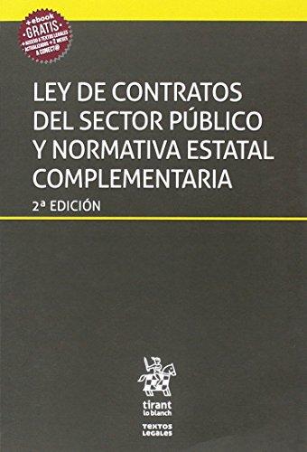 Ley de Contratos del Sector Público y Normativa Estatal Complementaria ley 9/2017, de 8 de Noviembre 2ª Edición 2018 (Textos Legales)
