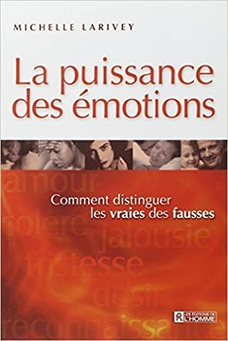 Michelle Larivey - La Puissance des émotions de Michelle Larivey