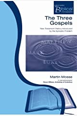 The Three Gospels: New Testament History Introduced by the Synoptic Problem (Paternoster Biblical Monographs) by Martin Mosse (1-Aug-2007) Paperback Paperback