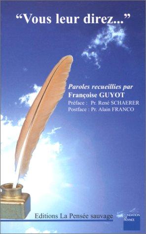Vous leur direz : Des hommes et des femmes confrontés à leur mort proche parlent de leur vie par Françoise Guyot