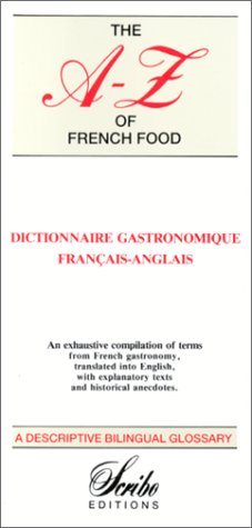 Dictionnaire gastronomique franais-anglais : the A-Z of french food