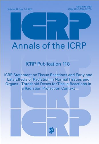 ICRP Publication 118: ICRP Statement on Tissue Reactions and Early