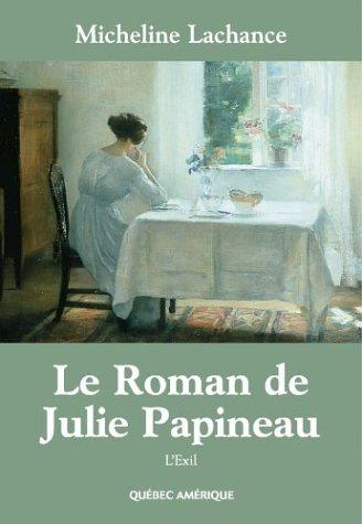Le Roman de Julie Papineau T 02 l Exil Poche