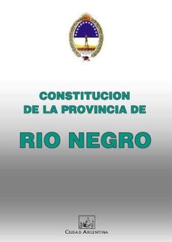Constitucion de la Provincia de Rio Negro (Series in Machine Perception and Artifical Intelligence) por Negro Constitucin Ro