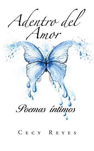 Adentro Del Amor: Poemas Íntimos por Cecy Reyes